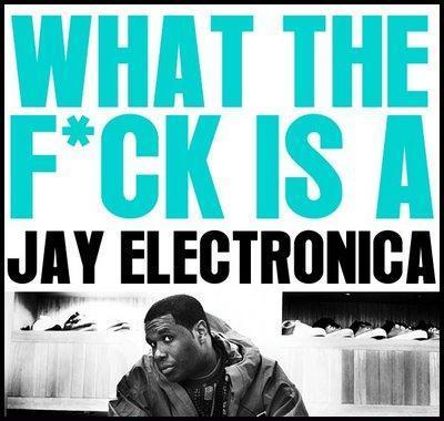 JayElectronica-WhatTheFckIsAJayElec